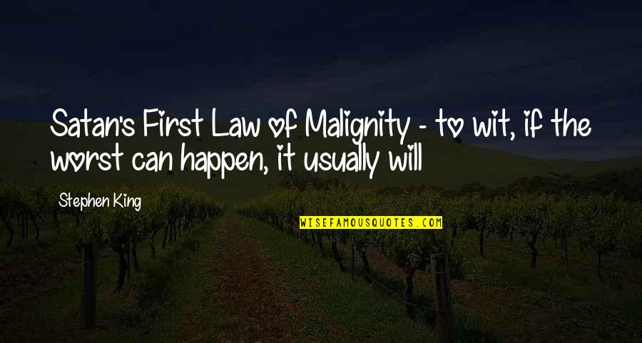 Murphy's Quotes By Stephen King: Satan's First Law of Malignity - to wit,
