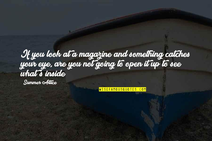 Murray Warmath Quotes By Summer Altice: If you look at a magazine and something