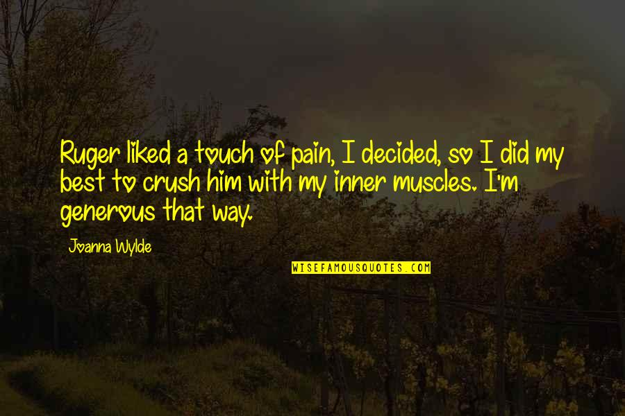 Muscles Quotes By Joanna Wylde: Ruger liked a touch of pain, I decided,