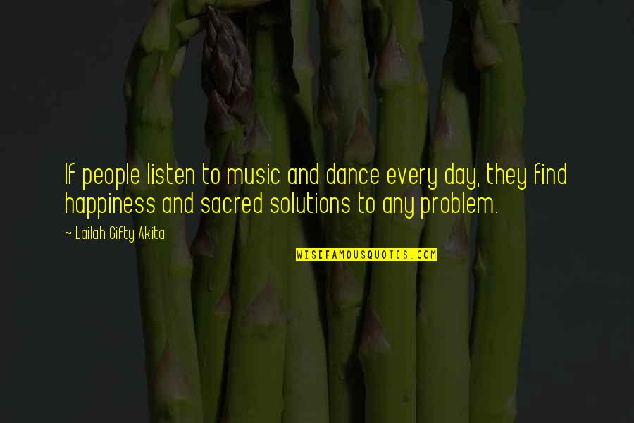Music And Dance Quotes By Lailah Gifty Akita: If people listen to music and dance every