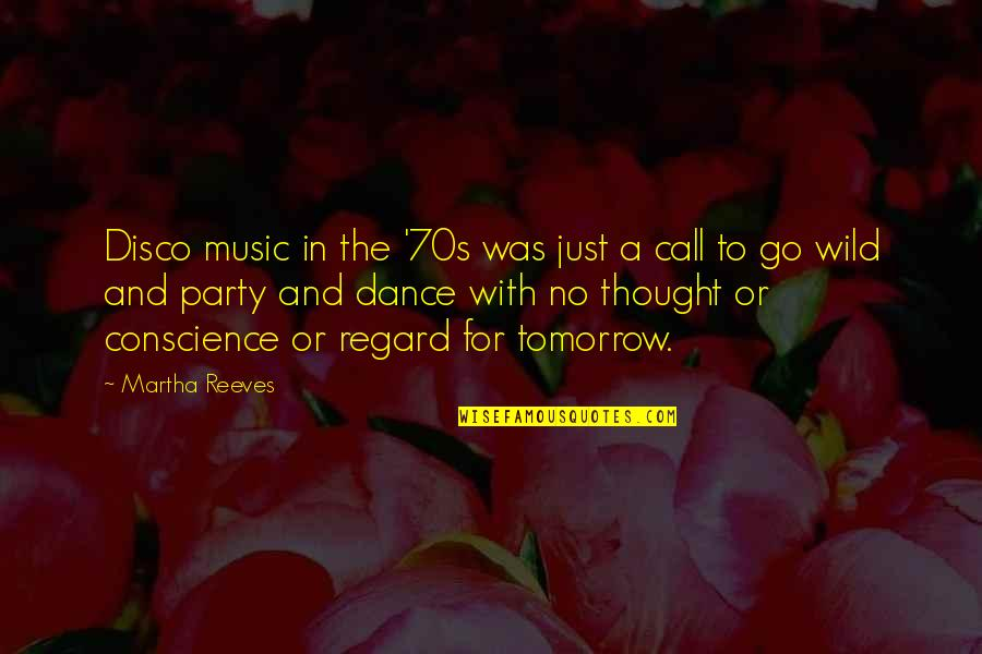 Music And Dance Quotes By Martha Reeves: Disco music in the '70s was just a