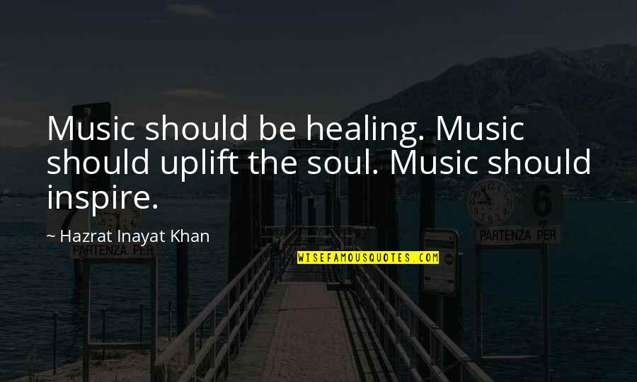 Music And Health Quotes By Hazrat Inayat Khan: Music should be healing. Music should uplift the