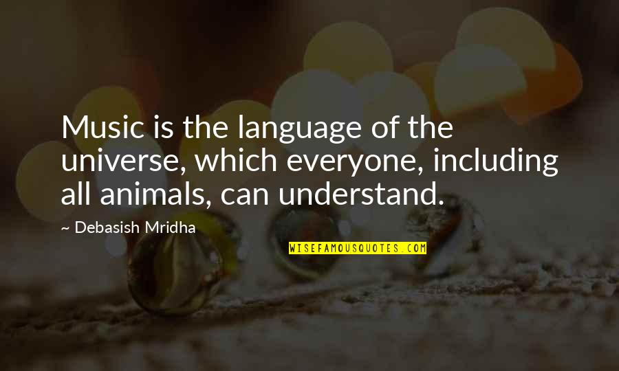 Music And Life Inspirational Quotes By Debasish Mridha: Music is the language of the universe, which