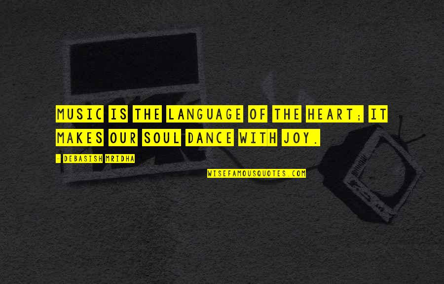 Music And Life Inspirational Quotes By Debasish Mridha: Music is the language of the heart; it