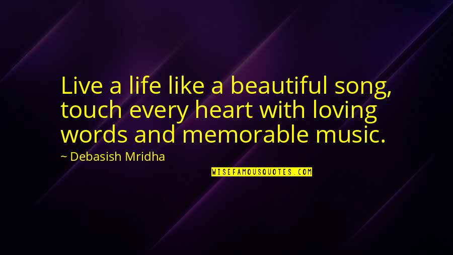 Music And Life Inspirational Quotes By Debasish Mridha: Live a life like a beautiful song, touch