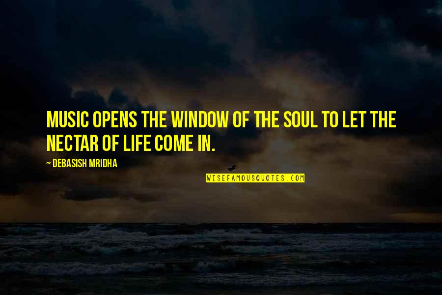 Music And Life Inspirational Quotes By Debasish Mridha: Music opens the window of the soul to