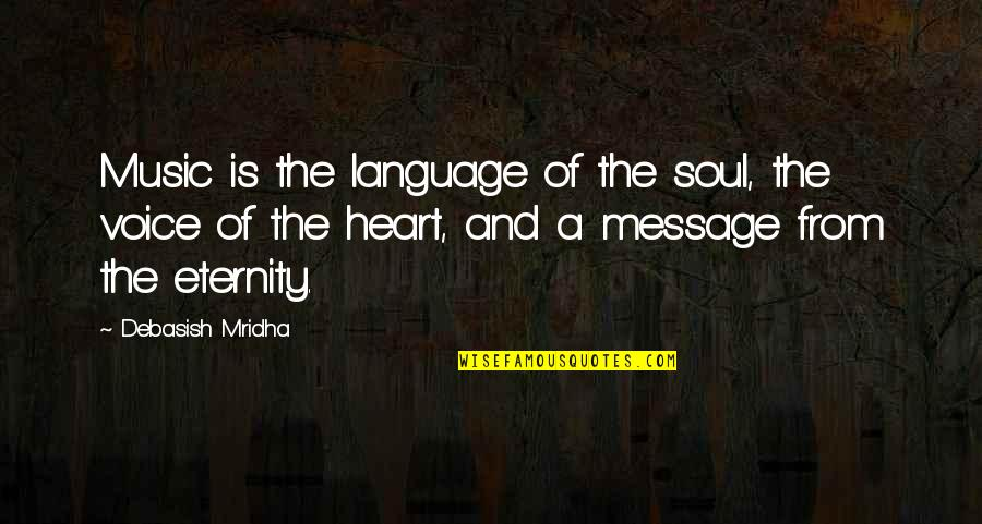 Music And Life Inspirational Quotes By Debasish Mridha: Music is the language of the soul, the