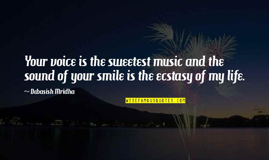 Music And Life Inspirational Quotes By Debasish Mridha: Your voice is the sweetest music and the