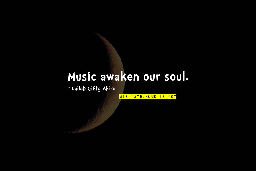 Music And Life Inspirational Quotes By Lailah Gifty Akita: Music awaken our soul.