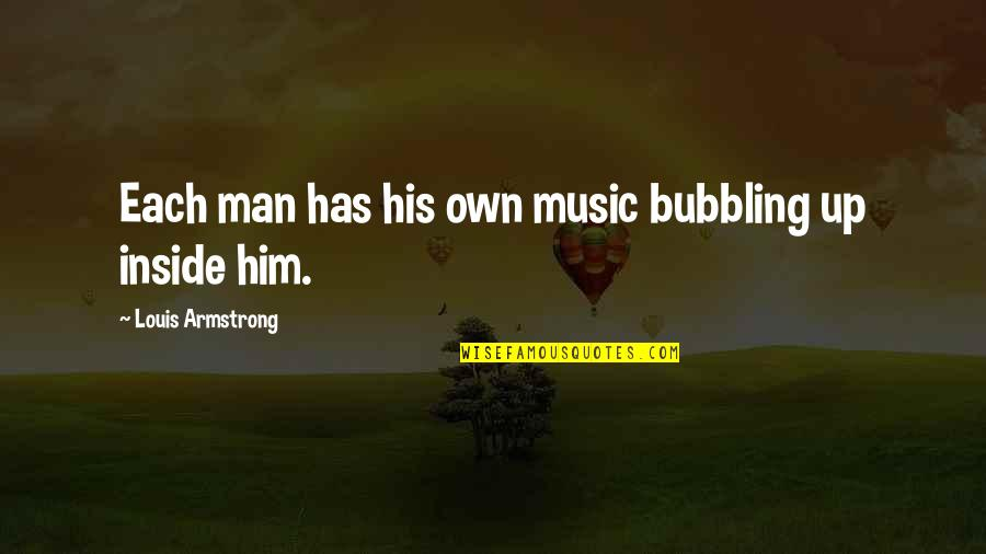 Music And Life Inspirational Quotes By Louis Armstrong: Each man has his own music bubbling up
