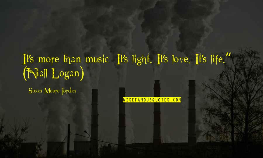 Music And Life Inspirational Quotes By Susan Moore Jordan: It's more than music: It's light. It's love.