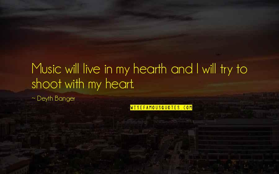 Music And Live Quotes By Deyth Banger: Music will live in my hearth and I