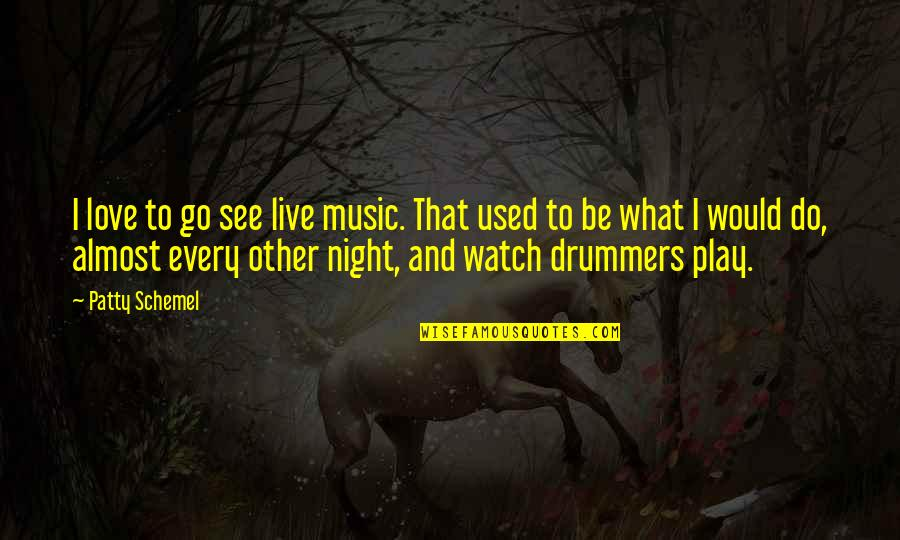 Music And Live Quotes By Patty Schemel: I love to go see live music. That