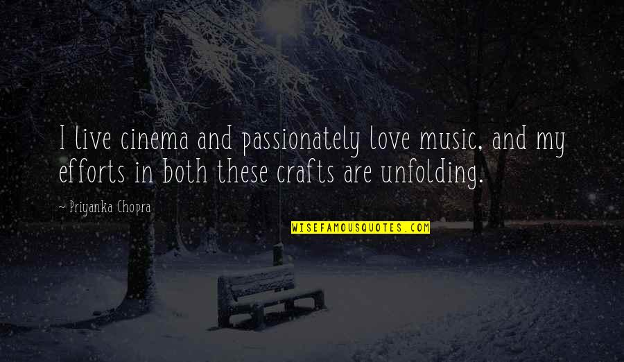 Music And Live Quotes By Priyanka Chopra: I live cinema and passionately love music, and