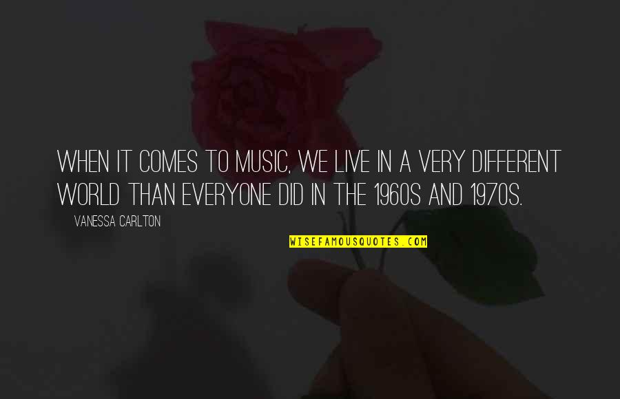 Music And Live Quotes By Vanessa Carlton: When it comes to music, we live in