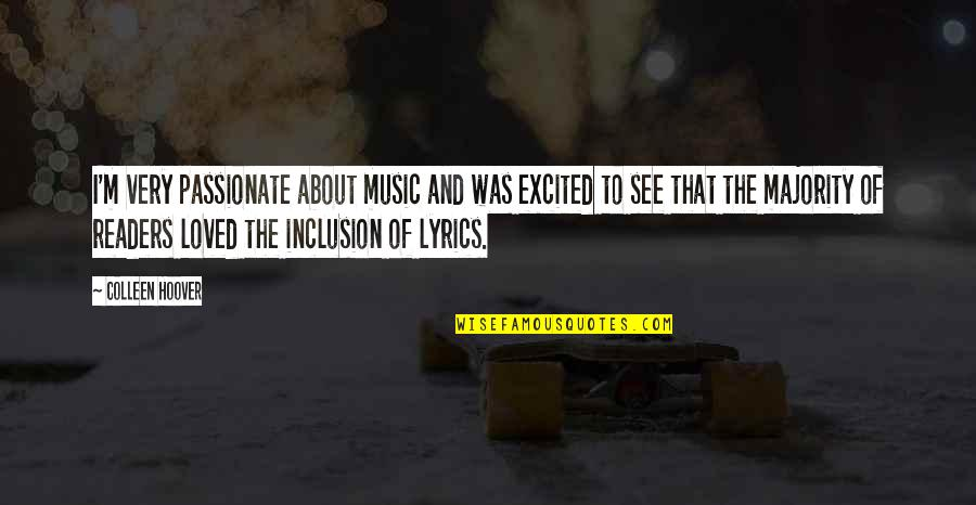 Music And Lyrics Quotes By Colleen Hoover: I'm very passionate about music and was excited