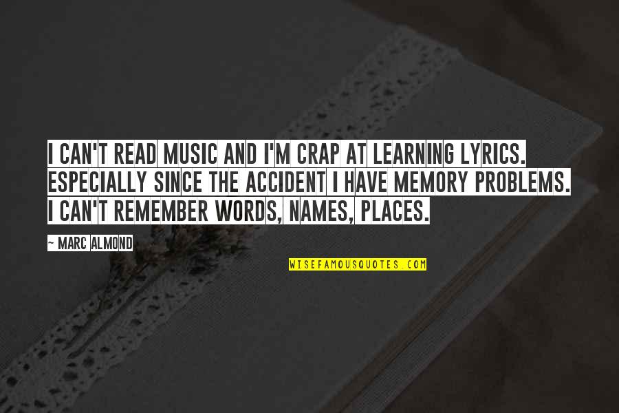 Music And Lyrics Quotes By Marc Almond: I can't read music and I'm crap at