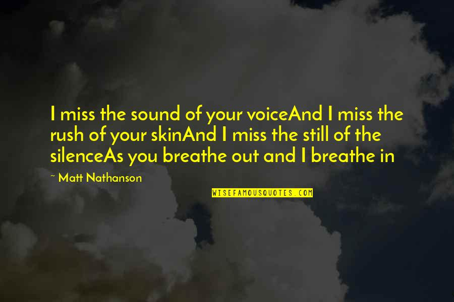Music And Lyrics Quotes By Matt Nathanson: I miss the sound of your voiceAnd I