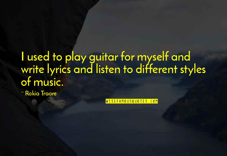 Music And Lyrics Quotes By Rokia Traore: I used to play guitar for myself and