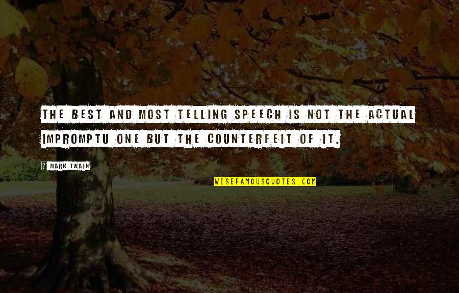 Music Arts And Physical Education Quotes By Mark Twain: The best and most telling speech is not