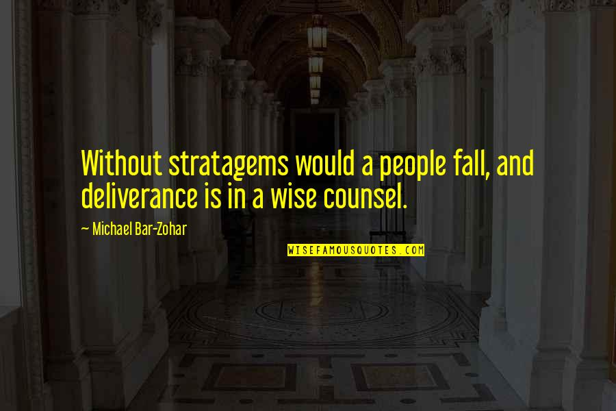 Music Arts And Physical Education Quotes By Michael Bar-Zohar: Without stratagems would a people fall, and deliverance