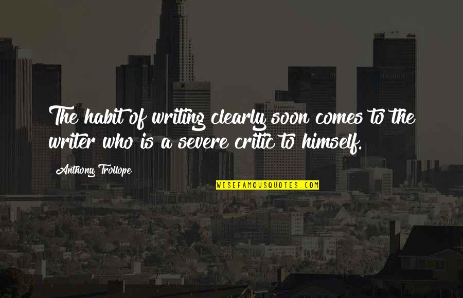 Music Being Timeless Quotes By Anthony Trollope: The habit of writing clearly soon comes to
