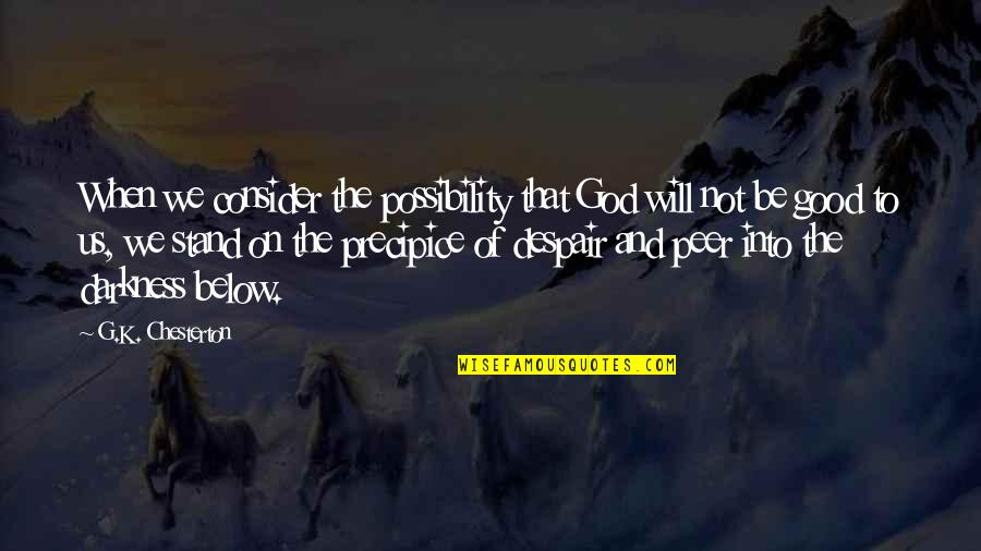 Music Being Timeless Quotes By G.K. Chesterton: When we consider the possibility that God will