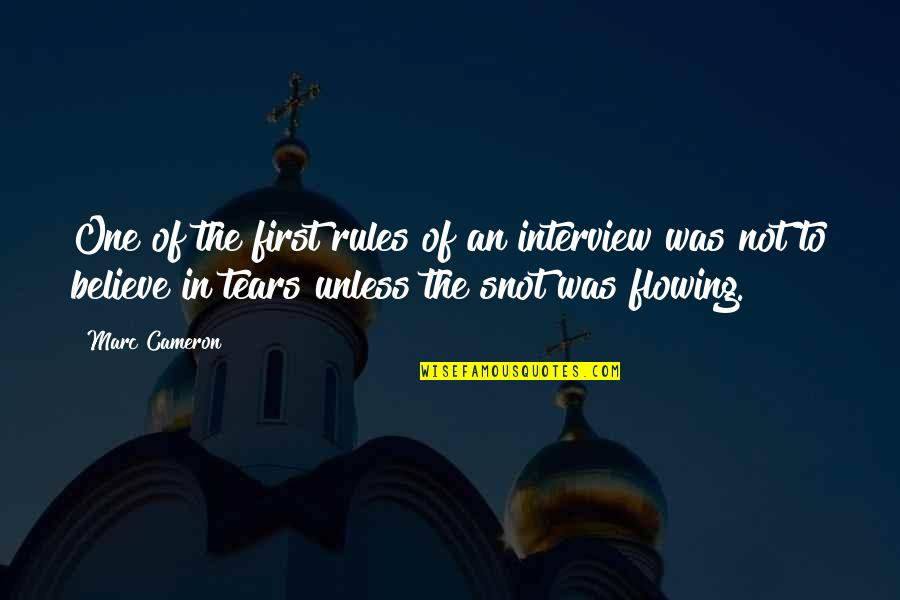 Music Being Timeless Quotes By Marc Cameron: One of the first rules of an interview