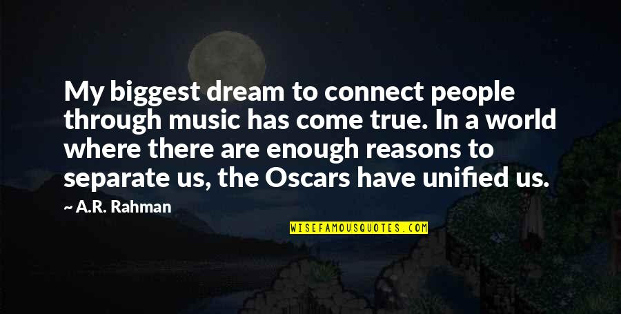 Music Connect Quotes By A.R. Rahman: My biggest dream to connect people through music