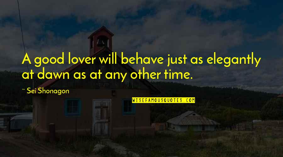 Music In Arabic Quotes By Sei Shonagon: A good lover will behave just as elegantly