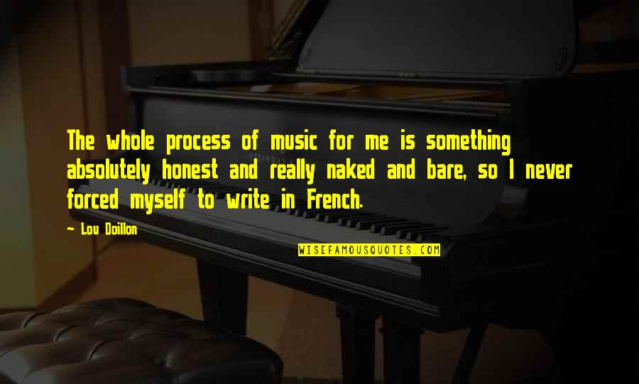 Music In French Quotes By Lou Doillon: The whole process of music for me is
