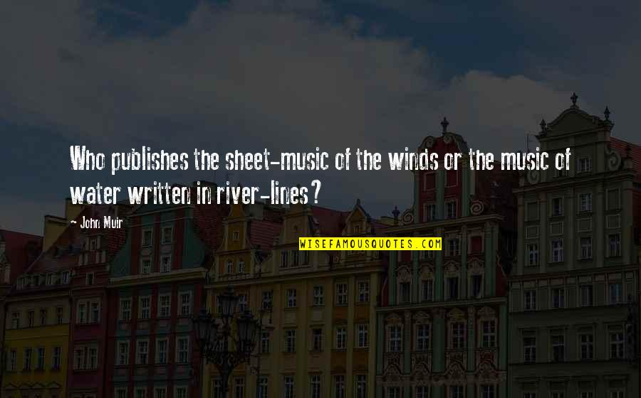 Music In Nature Quotes By John Muir: Who publishes the sheet-music of the winds or