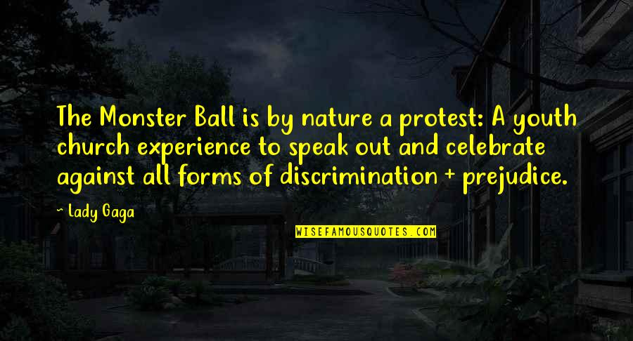 Music In Nature Quotes By Lady Gaga: The Monster Ball is by nature a protest: