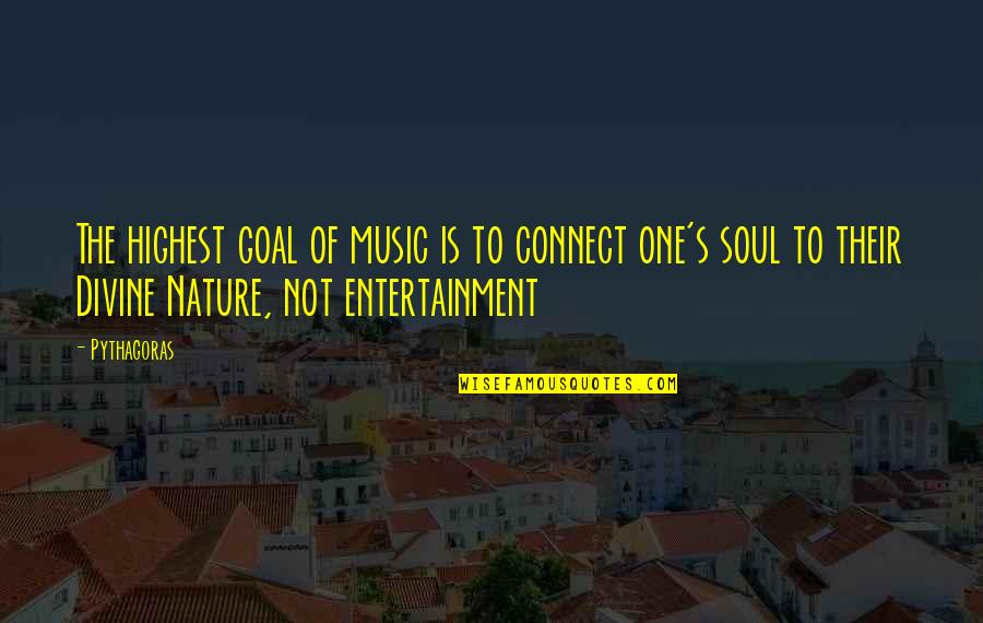 Music In Nature Quotes By Pythagoras: The highest goal of music is to connect