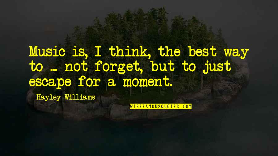 Music Is The Escape Quotes Top 30 Famous Quotes About Music Is The Escape