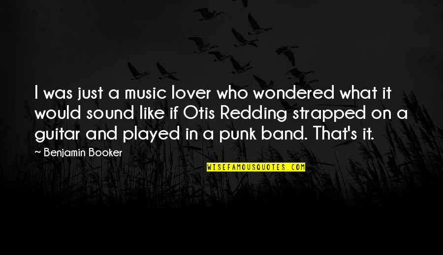 Music Lover Quotes By Benjamin Booker: I was just a music lover who wondered