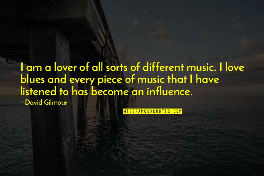 Music Lover Quotes By David Gilmour: I am a lover of all sorts of