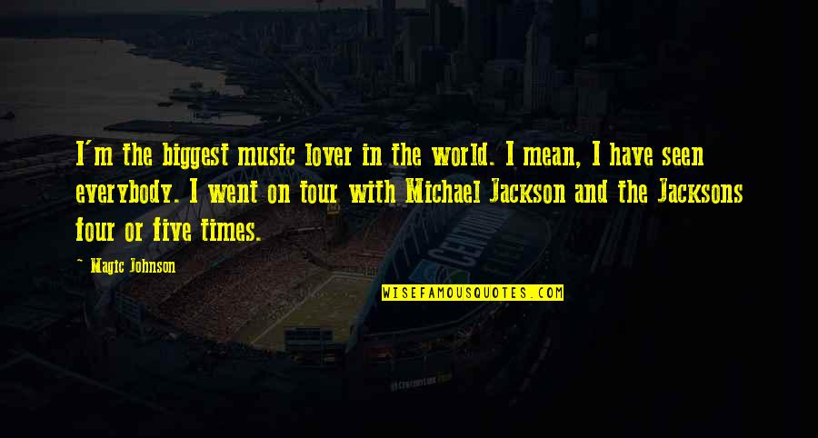 Music Lover Quotes By Magic Johnson: I'm the biggest music lover in the world.
