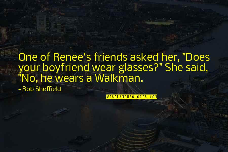"""Music Lover Quotes By Rob Sheffield: One of Renee's friends asked her, """"Does your"""