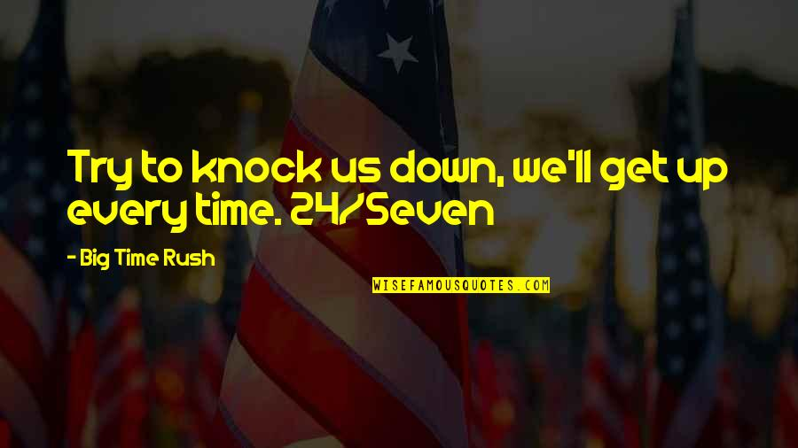 Music Lyrics Quotes By Big Time Rush: Try to knock us down, we'll get up