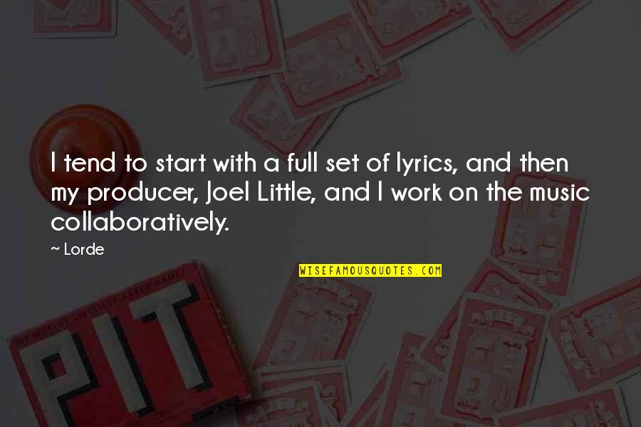 Music Lyrics Quotes By Lorde: I tend to start with a full set