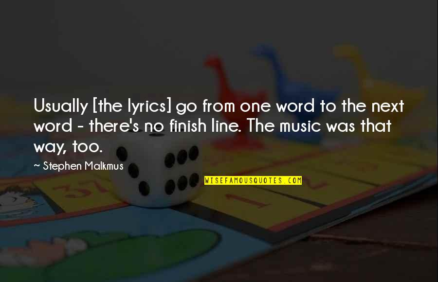 Music Lyrics Quotes By Stephen Malkmus: Usually [the lyrics] go from one word to