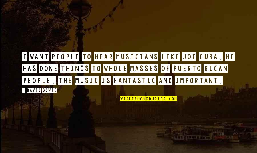 Music Musicians Quotes By David Bowie: I want people to hear musicians like Joe
