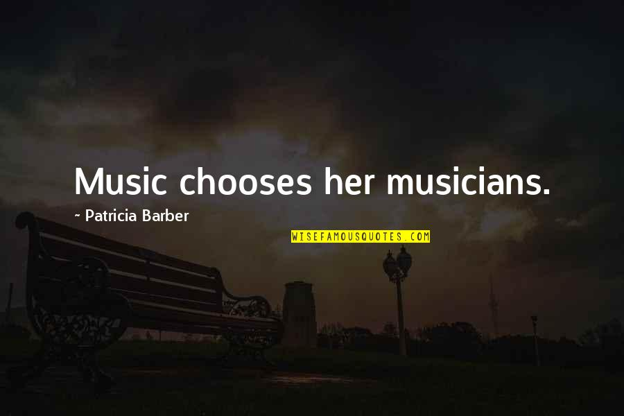 Music Musicians Quotes By Patricia Barber: Music chooses her musicians.