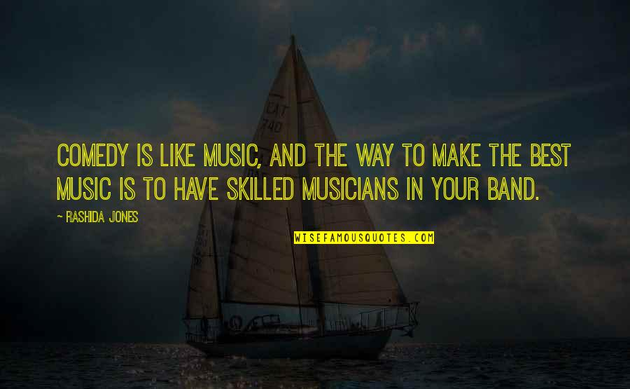 Music Musicians Quotes By Rashida Jones: Comedy is like music, and the way to