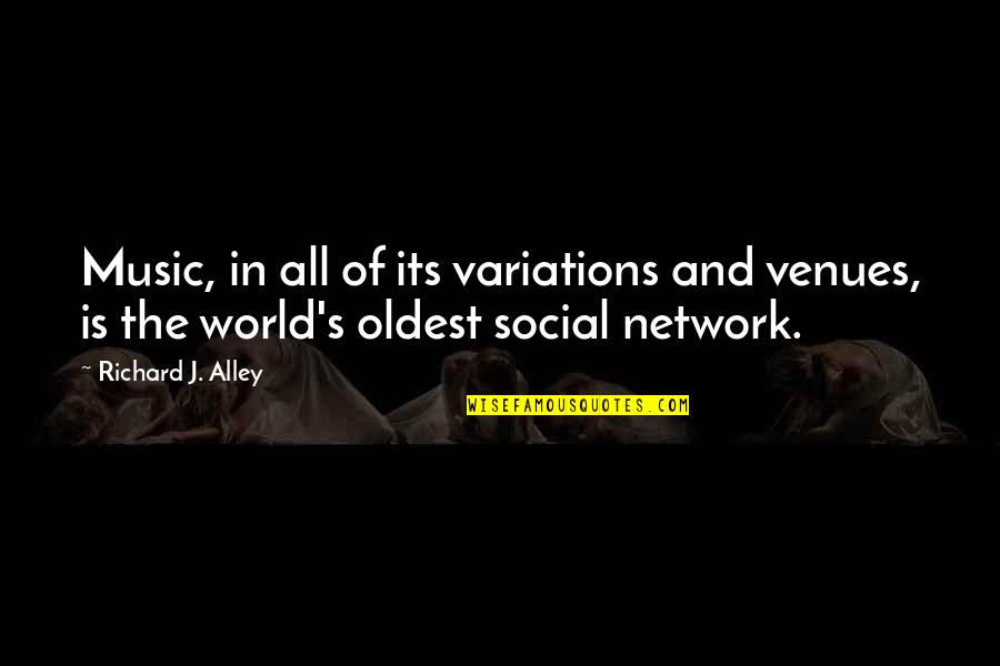 Music Musicians Quotes By Richard J. Alley: Music, in all of its variations and venues,