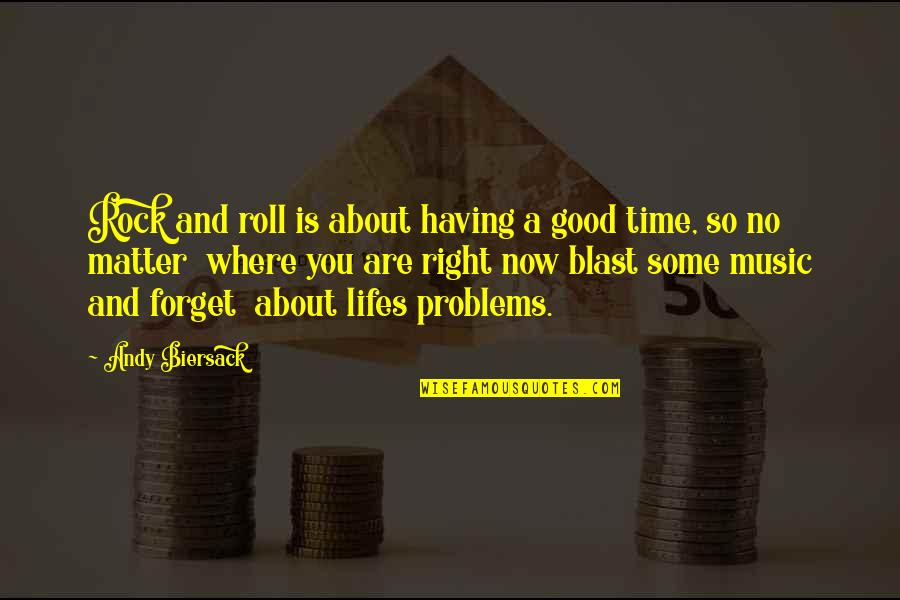 Music On Blast Quotes By Andy Biersack: Rock and roll is about having a good