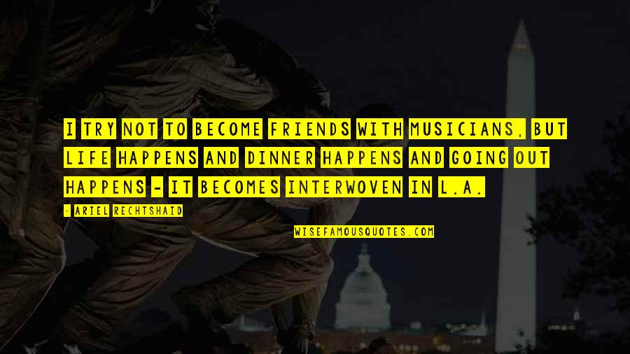 Musicians As Friends Quotes By Ariel Rechtshaid: I try not to become friends with musicians,