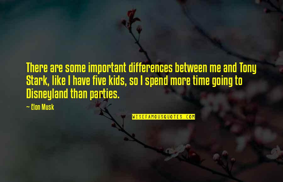 Musk Quotes By Elon Musk: There are some important differences between me and