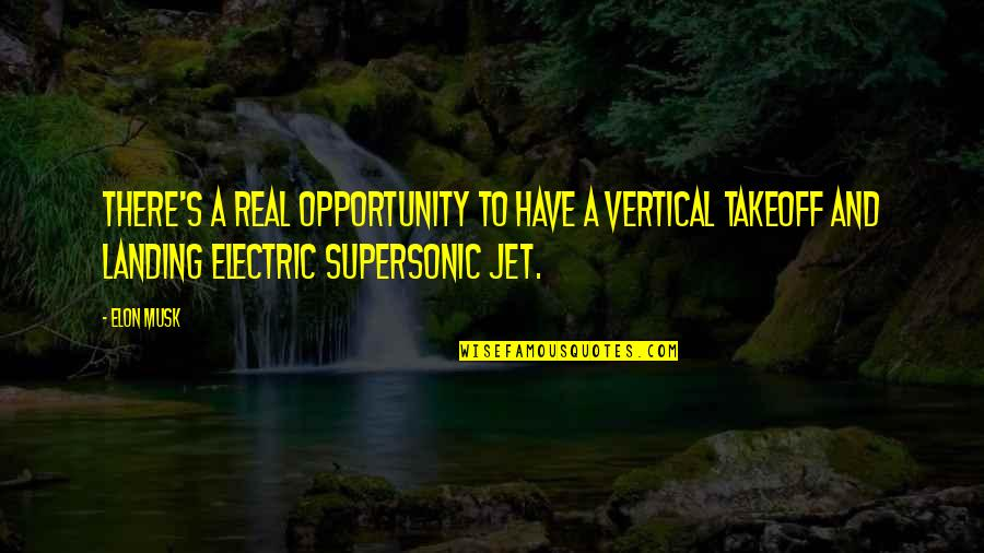 Musk Quotes By Elon Musk: There's a real opportunity to have a vertical